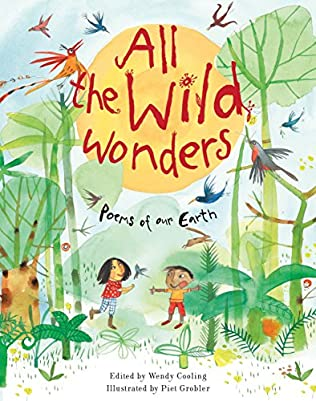 book cover of All the Wild Wonders: Poems of Our Earth