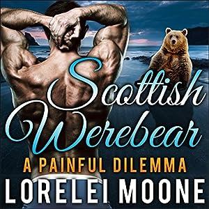 Scottish Werebear: A Painful Dilemma Audiobook