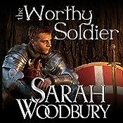 The Worthy Soldier: A Gareth & Gwen Medieval Mystery, Book 9 | Sarah Woodbury