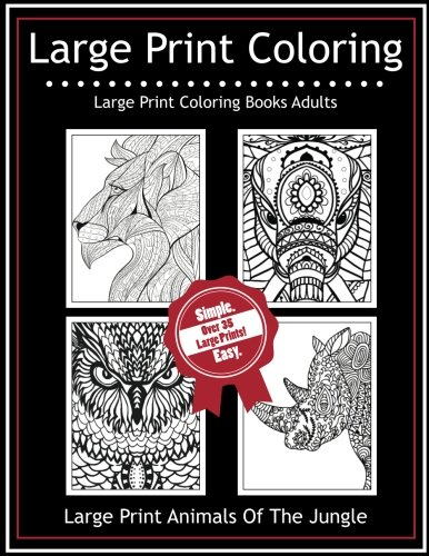 Large Print Coloring Books Adults: Large Print Animals Of The Jungle