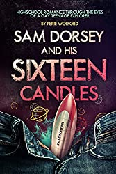 Sam Dorsey And His Sixteen Candles (Book 1 in Sam Dorsey And Gay Popcorn series)