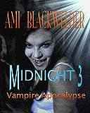 Midnight: Century of the Vampires, Book 3 (NA Vamp Apocalyptic) (Walking Dead meets Magic Hunter)