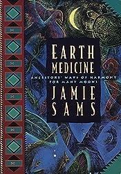 Earth Medicine: Ancestor's Ways of Harmony for Many Moons by Jamie Sams (1994-10-07)