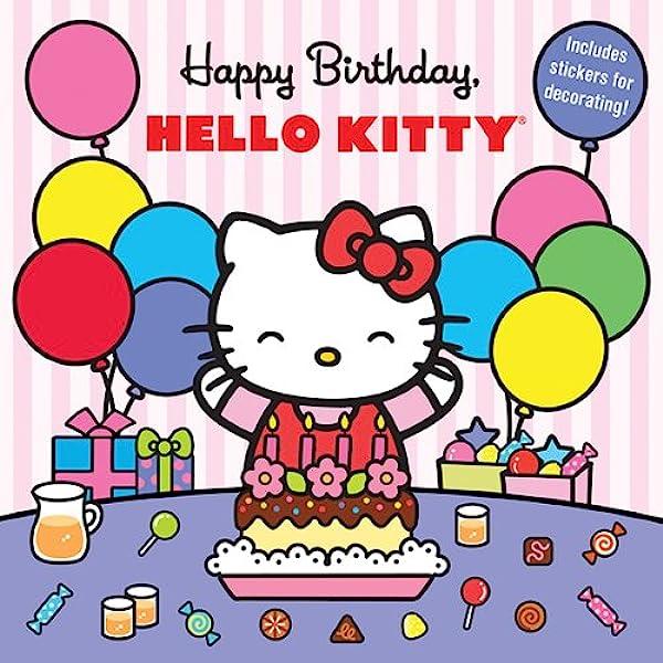 Amazon Com Happy Birthday Hello Kitty 9781419714665 Sanrio Company Ltd Sanrio Books