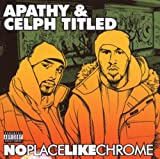 No Place Like Chrome by Apathy & Celph Titled