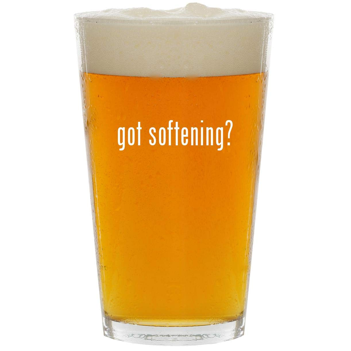 got softening? - Glass 16oz Beer Pint