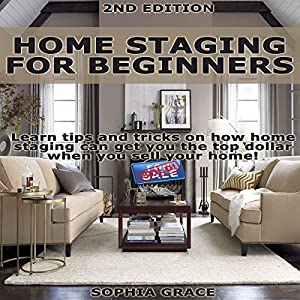 Home Staging for Beginners 2nd Edition Audiobook
