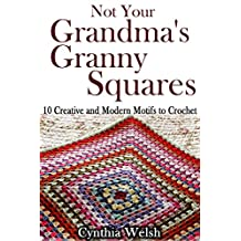 Not Your Grandma's Granny Squares: 10 Creative and Modern Motifs to Crochet