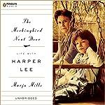 The Mockingbird Next Door: Life with Harper Lee | Marja Mills