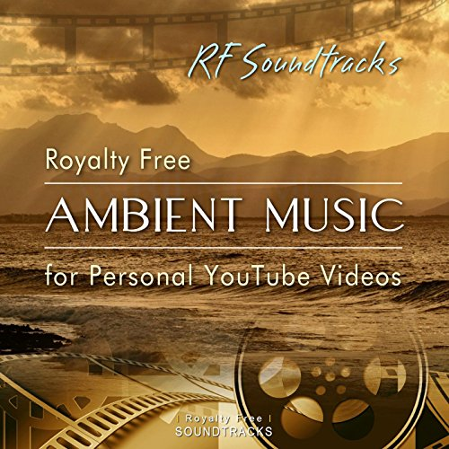 Royalty Free Ambient Music for...