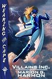 Villains Inc. (Wearing the Cape Series Book 2)