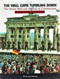 img - for The Wall Came Tumbling Down: Berlin Wall & Fall of Communism book / textbook / text book
