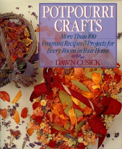 Potpourri Crafts Fragrant Recipes Projects product image