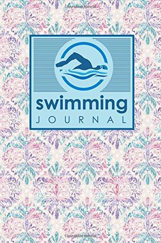 Swimming Journal: Swim Training Book, Swimming Tracker, Swimming Log, Swim Log Book, Hydrangea Flower Cover (Volume 44)
