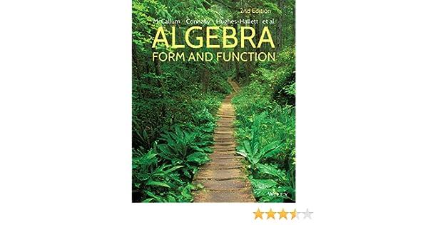Algebra: Form and Function, 2nd Edition 2, William G. McCallum ...