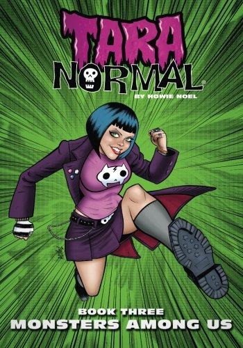 Tara Normal: Book 3: Monsters Among Us (Volume 1)