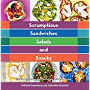 Scrumptious Sandwiches, Salads, and Snacks: simple, healthy recipes for school work and home (Volume 1)