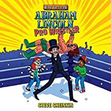 Abraham Lincoln, Pro Wrestler: Time Twisters, Book 1 Audiobook by Steve Sheinkin Narrated by Marc Thompson