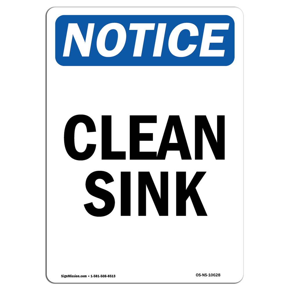 OSHA Notice Sign - Clean Sink | Choose from: Aluminum, Rigid Plastic Or Vinyl Label Decal | Protect Your Business, Construction Site, Warehouse & Shop Area |  Made in The USA by SignMission