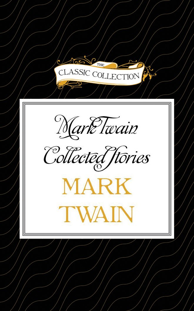 Mark Twain Collected Stories (The Classic Collection) pdf