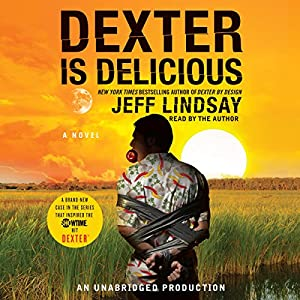 Dexter Is Delicious Audiobook