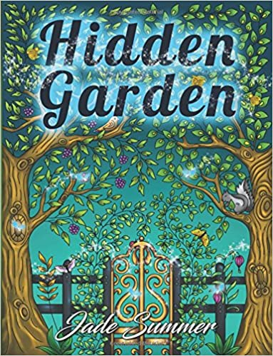 Amazon Hidden Garden An Adult Coloring Book With Fun Easy And Relaxing Pages Perfect Gift For Fantasy Lovers 9781541002159 Jade