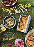 Power Food On the Go: Prepare, Preserve, and Take Along