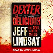 Dexter Is Delicious: Dexter Book 5 | Jeff Lindsay
