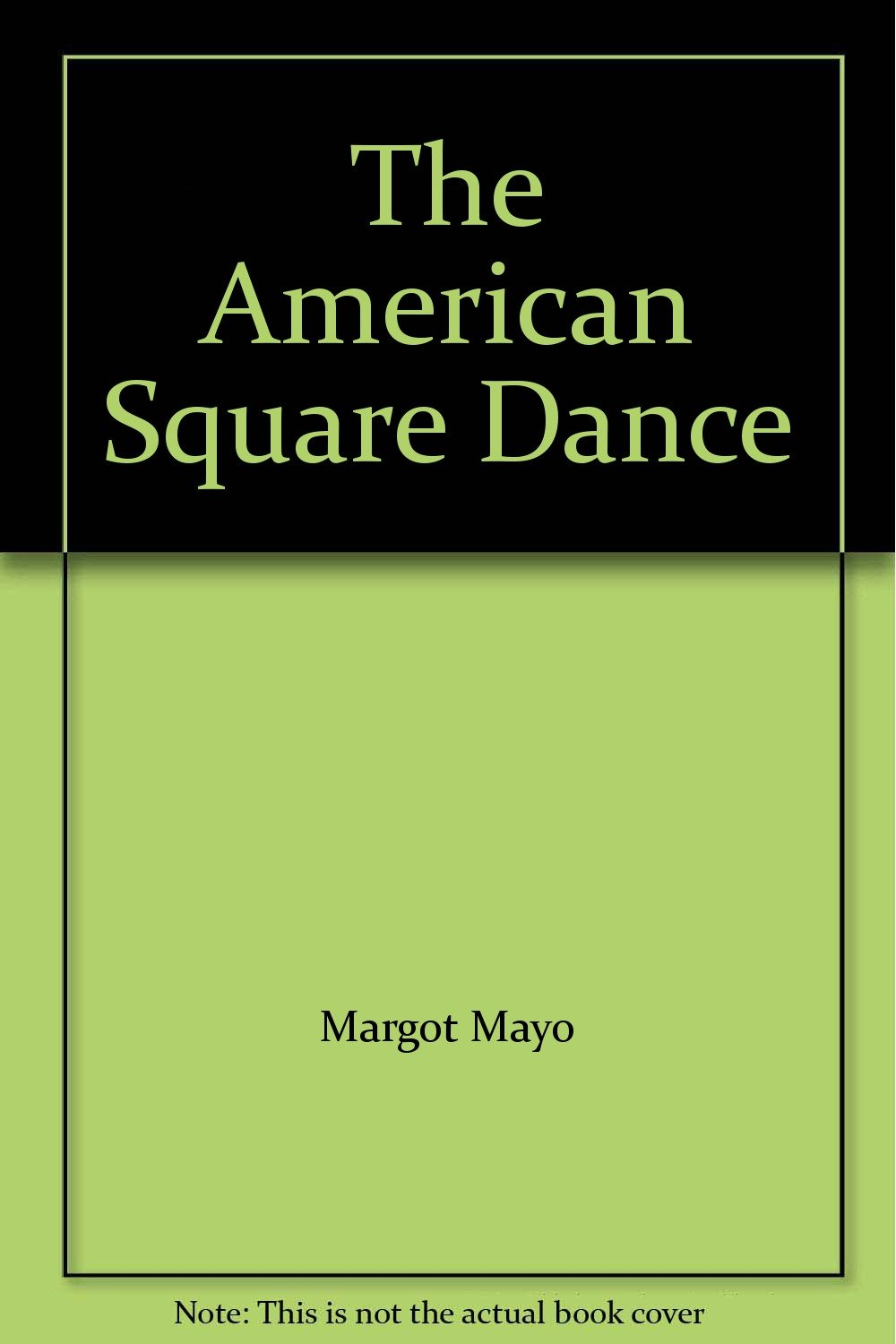Read Online The American Square Dance PDF