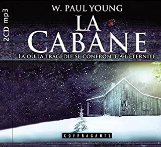 La cabane : là où la tragédie se confronte à l'éternité, Young, William Paul