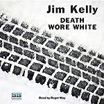 Death Wore White | Jim Kelly