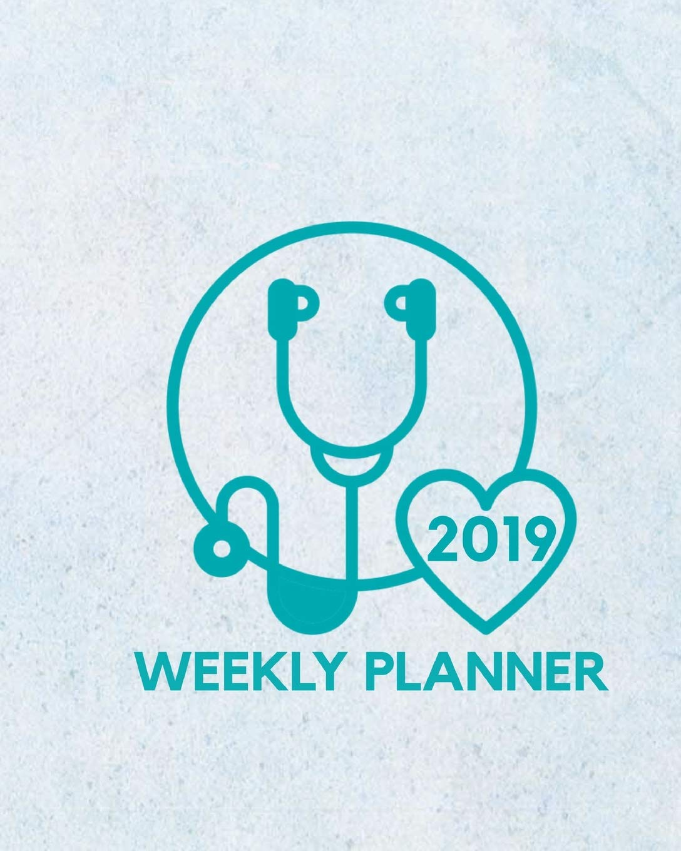 2019 Weekly Planner: January Through December For Nurses ...