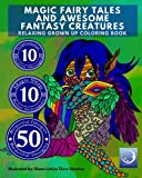 RELAXING Grown Up Coloring Book: MAGIC FAIRY