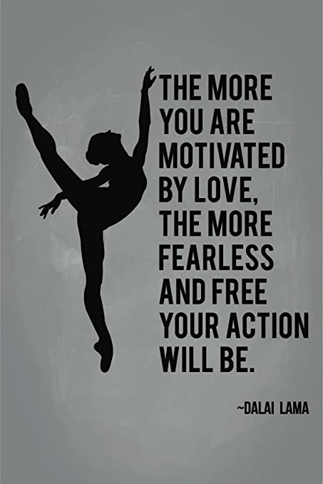jsc448 more motivated by love more fearless and free action will be dalai lama quote poster