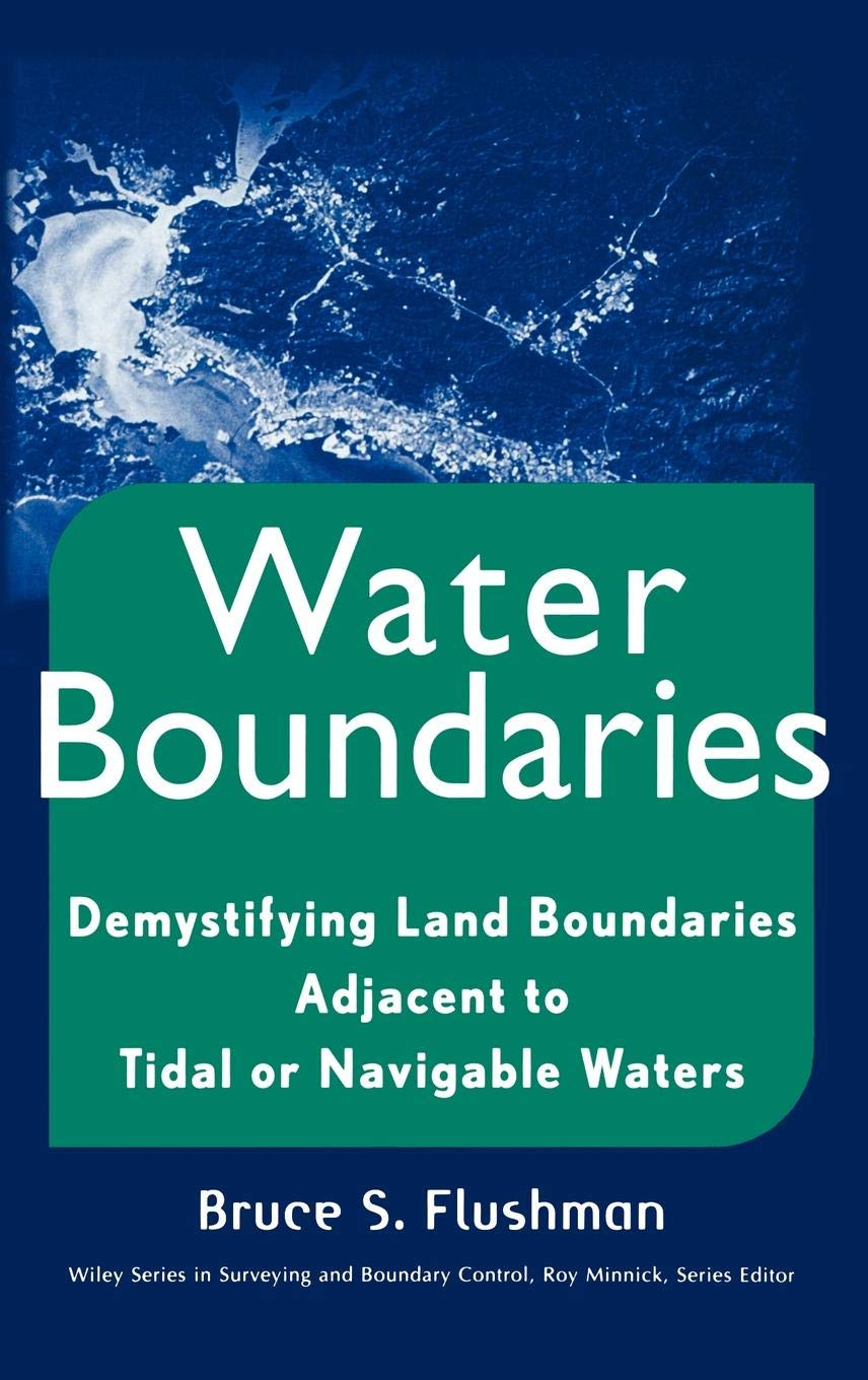 Water Boundaries (Wiley Series in Surveying and Boundary Control)