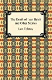 The Death of Ivan Ilyich and Other Stories, Leo Tolstoy, 1420933574