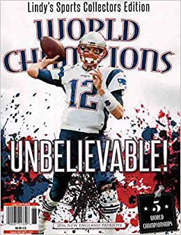 Book Lindy's 2016 New England Patriots Special Collectors Edition Magazine Unbelievable! Tom Brady 5 World Championships