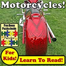 """Children's Book: """"Motorcycles! Learn About Motorcycles While Learning To Read - Motorcycle Photos And Facts Make It Easy!"""" (Over 45+ Photos of Motorcycles)"""