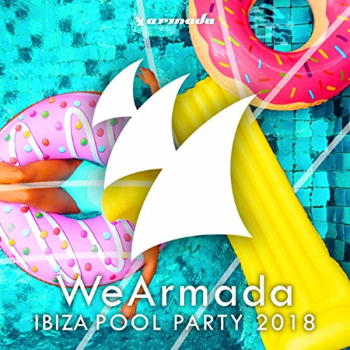 The Pool Song - WeArmada Ibiza Pool Party 2018 (Armada Music) [Explicit]