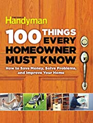 The Family Handyman's 100 Things Every Homeowner Must Know gives you the knowledge you need to be a better homeowner. You'll make informed decisions, avoid frustrations and save thousands over the life of your home.The Family Handyman's 100 T...
