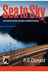 Sea to Sky: Ein Hunter Rayne Highway-Kriminalroman (German Edition) Kindle Edition
