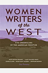 Women Writers of the West: Five Chroniclers of the Frontier (Notable Western Women) Kindle Edition