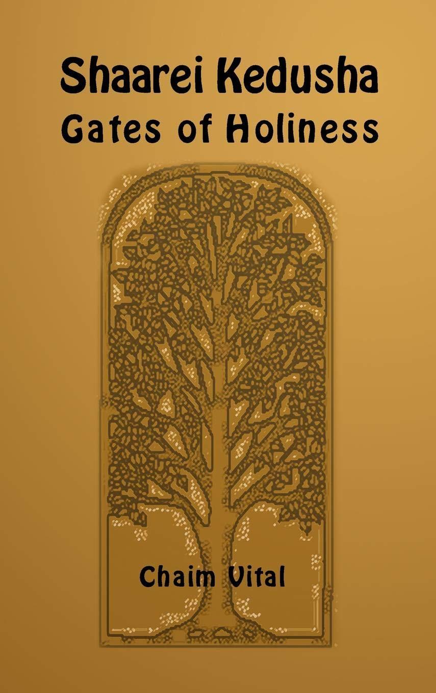 Shaarei Kedusha. Gates of holiness. Ediz. ebraica e inglese (Kabbalah)