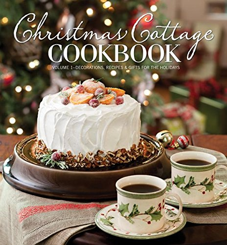 Christmas Cottage Cookbook: Decorations, Recipes & Gifts for the Holidays (Christmas Ideas Buffet)
