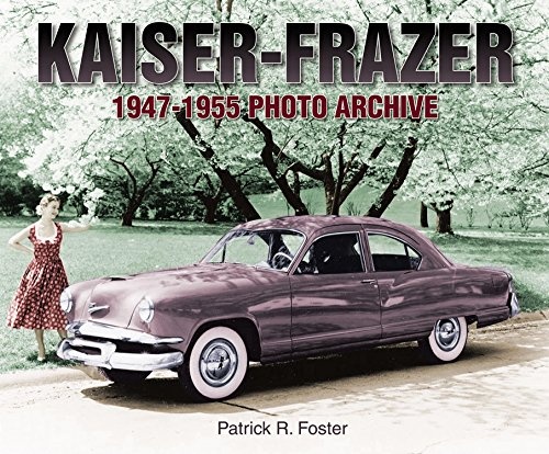 Kaiser-Frazer 1947-1955 Photo Archive (Frazer Automobile)