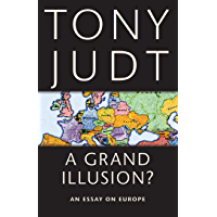 A Grand Illusion?: An Essay on Europe (English Edition)