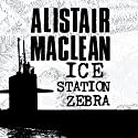 Ice Station Zebra Audiobook by Alistair MacLean Narrated by Jonathan Oliver