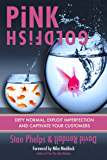 Pink Goldfish: Defy Normal, Exploit Imperfection and Captivate Your Customers (English Edition)