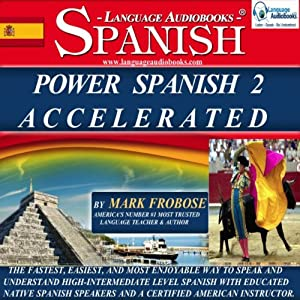 Power Spanish 2 Accelerated/Complete Written Listening Guide/8 One-Hour Audio Lessons Speech