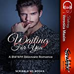 Waiting for You: A BWWM Billionaire Romance |  Scribble XO Books